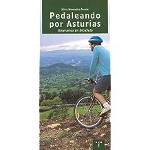 Pedaleando por Asturias. Itinerarios en bicicleta (Asturias Libroa Libro (1ª época))