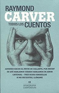 Todos los cuentos par Raymond Carver