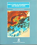 Case Studies in Oceanography and Marine Affairs: Prepared by an Open University Course Team (Oceanography textbooks)