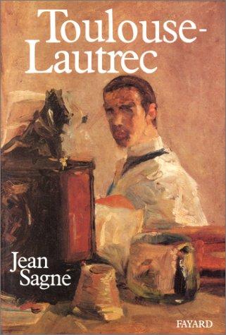 Toulouse-Lautrec par Jean Sagne
