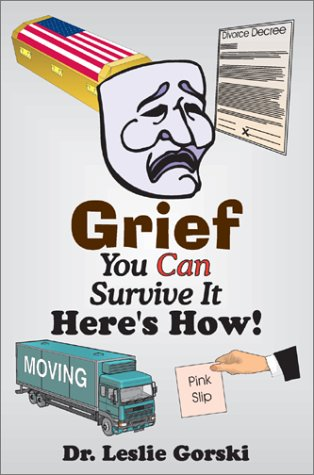 Grief You Can Survive It--Here s How!