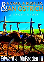 A Crab, a Rustler, and an Ostrich: A Short Story (English Edition)