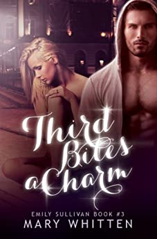 Third Bites a Charm (Emily Sullivan Series Book 3) by [Whitten, Mary]