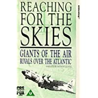 Reaching For The Skies - Vol. 4 - Giants Of The Air / Rivals Over The Atlantic