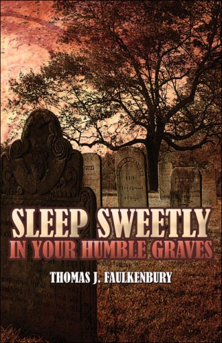 Sleep Sweetly in Your Humble Graves Cover Image