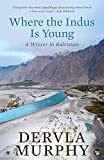Where the Indus is Young: A Winter in Baltistan