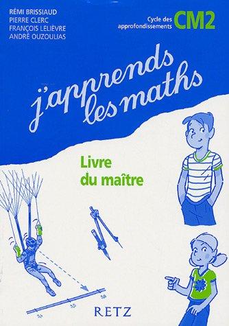 J'apprends les maths CM2 : Livre du maître
