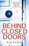 Behind Closed Doors: The gripping debut thriller everyone is raving about