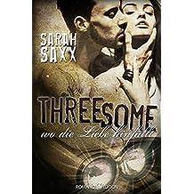 Threesome: Wo die Liebe hinfällt