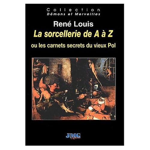 La sorcellerie de A à Z, ou, Les carnets secrets du vieux Pol