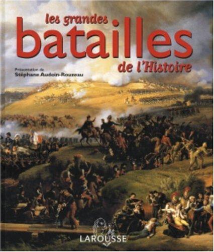 Les grandes batailles de l'Histoire par Stéphane Audoin-Rouzeau