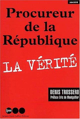 Procureur de la République. : La vérité