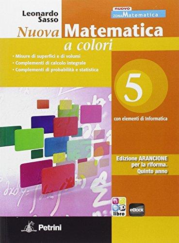 Nuova matematica a colori. Con elementi di informatica. Ediz. arancione. Per le Scuole superiori: N.MAT.COL.ARANCIONE 5
