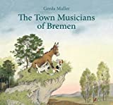 The Town Musicians of Bremen by Gerda Muller (2015-03-15)