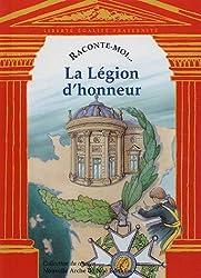 Raconte-moi... La Légion d'honneur
