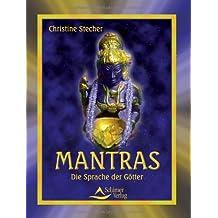 Mantras. Die Sprache der Götter