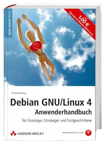 debian-gnu-linux-4-anwenderhandbuch-fur-einsteiger-umsteiger-und-fortgeschrittene-mit-debian-gnu-lin