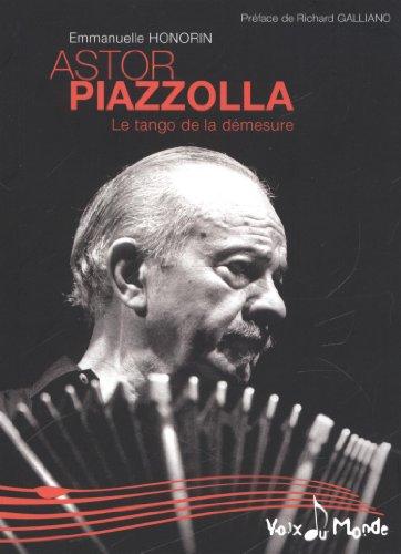 Astor PIAZZOLLA : Tango de la démesure (Le)