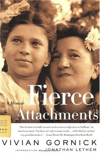 Vivian Gornick:Fierce Attachments: A Memoir