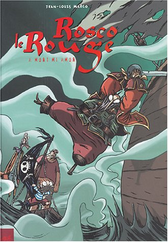Rosco le Rouge, Tome 2 : A mort mi amor