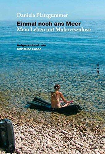 Einmal noch ans Meer: Mein Leben mit Mukoviszidose