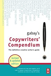 Gabay's Copywriters' Compendium: The Definitive Creative Writer's Guide: The Definitive Professional Writers Guide