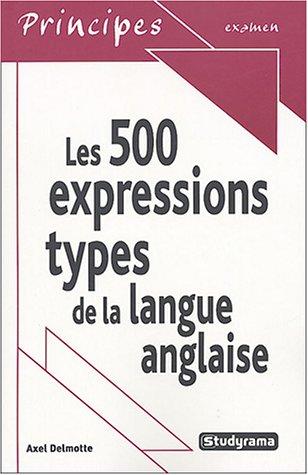 Les 500 expressions types de la langue a...