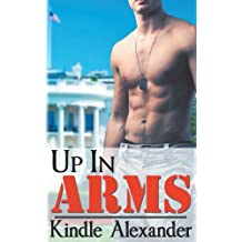 Up in Arms by Kindle Alexander (2013-02-19)