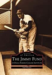 The Jimmy Fund of Dana-Faber Institute: The Jimmy Fund of Dana Farber Institute