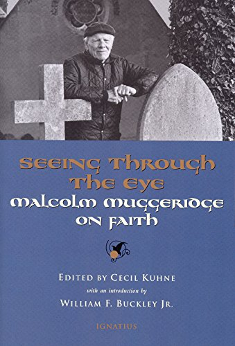 seeing-through-the-eye-malcolm-muggeridge-on-faith