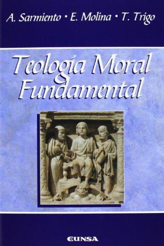 Teología moral fundamental por Enrique Molina Díez