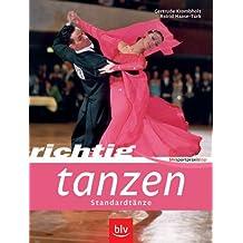 Richtig Tanzen: Standardtänze