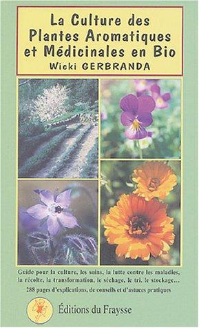 La Culture des Plantes Aromatiques et Médicinales en Bio par Wicki Gerbranda