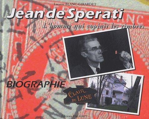 Jean de Sperati : L'homme qui copiait les timbres