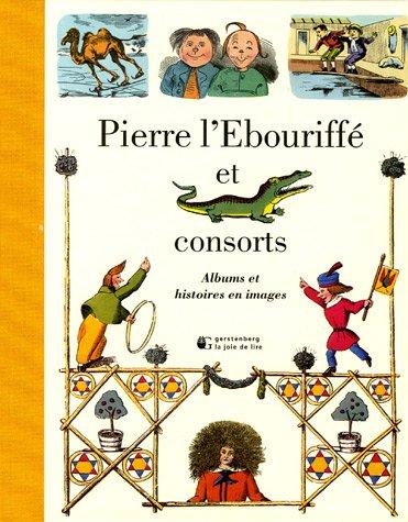 Pierre l'Ebouriff et consorts