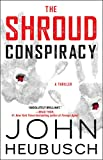 The Shroud Conspiracy: A Thriller (The Shroud Series Book 1)