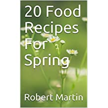 20 Food Recipes For Spring (English Edition)