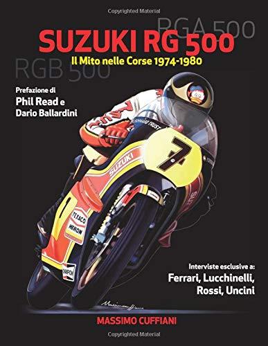 Suzuki RG 500: Il Mito nelle Corse 1974-1980 di Massimo Cuffiani