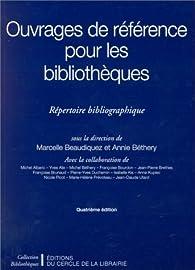 Ouvrages de référence pour les bibliothèques répertoire bibliographique par Marcelle Beaudiquez