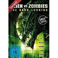 Alien vs. Zombies - The Dark Lurking