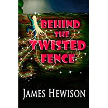 Behind the Twisted Fence