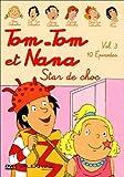Tom-Tom et Nana, vol. 3 : Star de choc