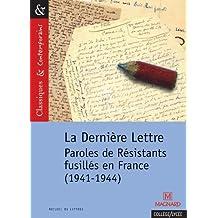 La Dernière Lettre : Paroles de résistants fusillés en France (1941-1944)