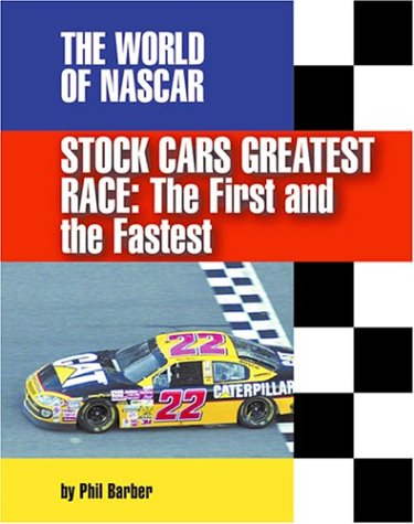 Stock Car's Greatest Race: The First and the Fastest (The World of Nascar) por Phil Barber