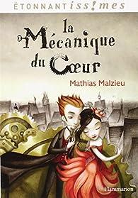 La mécanique du coeur par Mathias Malzieu