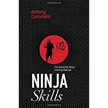 Ninja Skills: The Authentic Ninja Training Manual