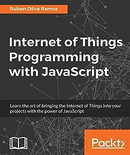 Internet Of Things Programming With Javascript Ebook Ruben Oliva