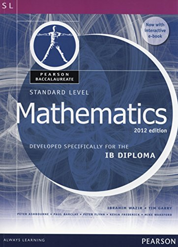 Pearson Baccalaureate Standard Level Mathematics Revised 2012 print and ebook bundle for the IB Diploma: Developed Specifically for the IB Diploma ... Diploma: International Editions)