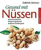 Gesund mit Nüssen: Immunstärkend - Darmregulierend - Demenzvorbeugend (Herbig Hausapotheke)