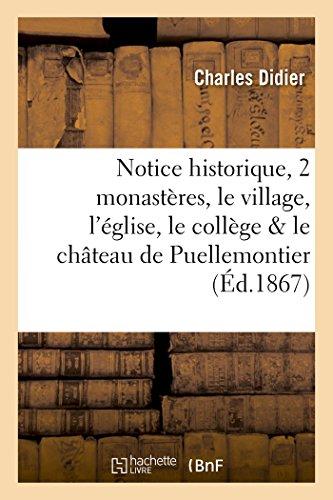 Notice historique sur les deux monastères, le village, l'église, le collège et le château de: Puellemontier, suivie d'une courte notice sur l'abbaye de Boulancourt, par M. l'abbé C. Didier,